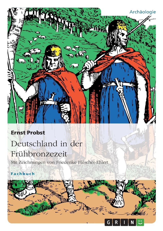Ernst Probst Deutschland in der Fruhbronzezeit цена 2017
