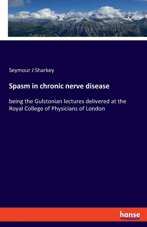 Seymour J Sharkey Spasm in chronic nerve disease ulnar nerve entrapment at the elbow