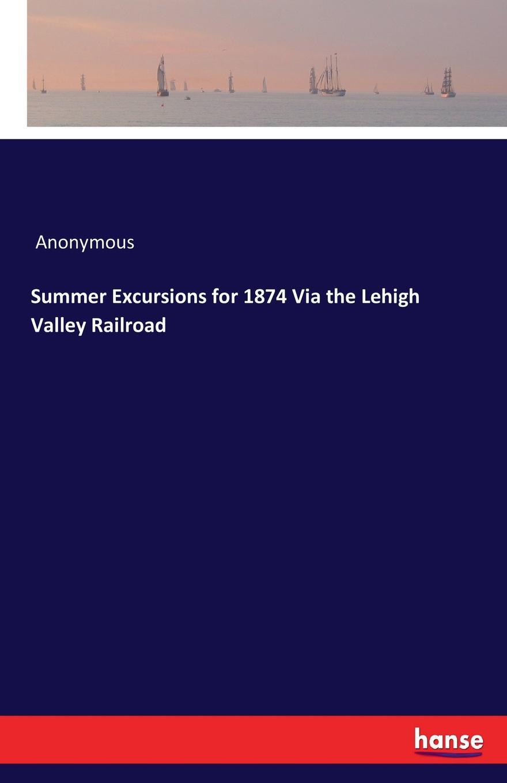 M. l'abbé Trochon Summer Excursions for 1874 Via the Lehigh Valley Railroad