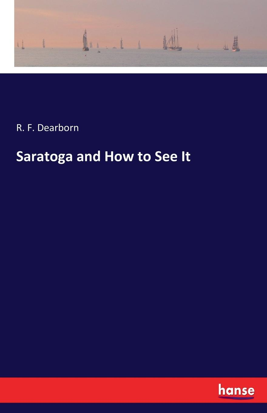R. F. Dearborn Saratoga and How to See It термос универс 0 8л 1185833