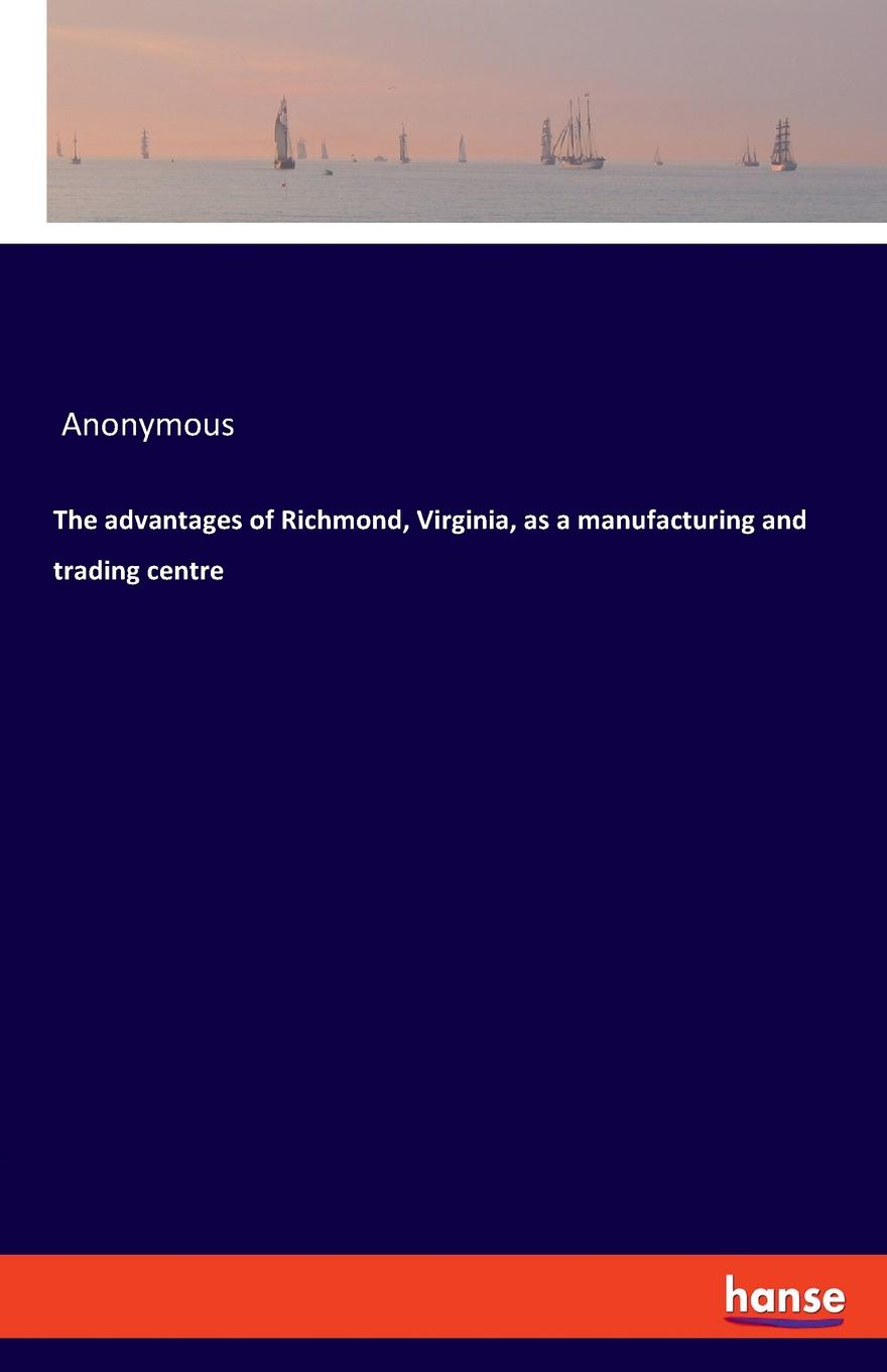 M. l'abbé Trochon The advantages of Richmond, Virginia, as a manufacturing and trading centre
