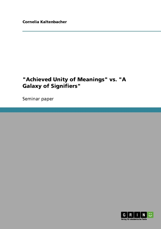 Cornelia Kaltenbacher Achieved Unity of Meanings vs. A Galaxy of Signifiers e a lamborn the rudiments of criticism