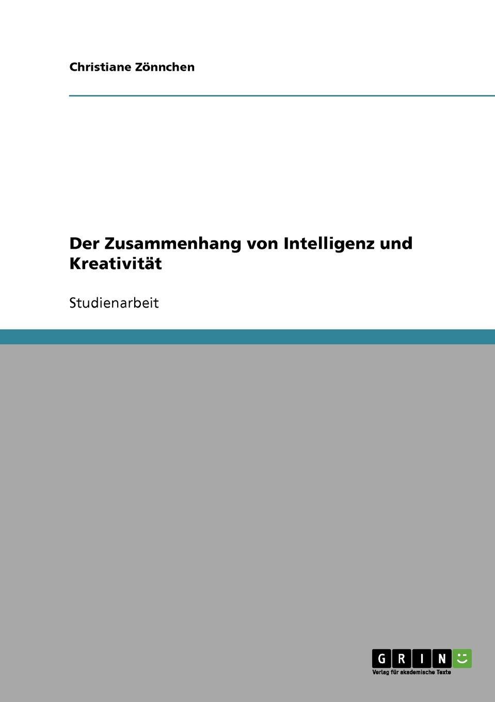 Christiane Zönnchen Der Zusammenhang von Intelligenz und Kreativitat vincent dibon ist es moglich kunstliche intelligenz auf menschliches niveau zu bringen