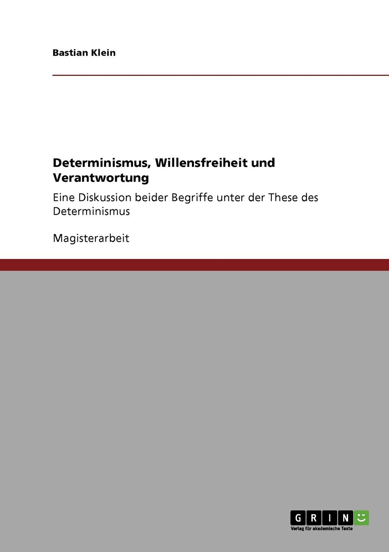 Bastian Klein Determinismus, Willensfreiheit und Verantwortung starten wir a1 medienpaket