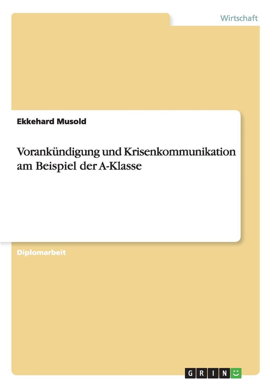 Vorankundigung und Krisenkommunikation am Beispiel der A-Klasse Diplomarbeit aus dem Jahr 2003 im Fachbereich BWL - Marketing...