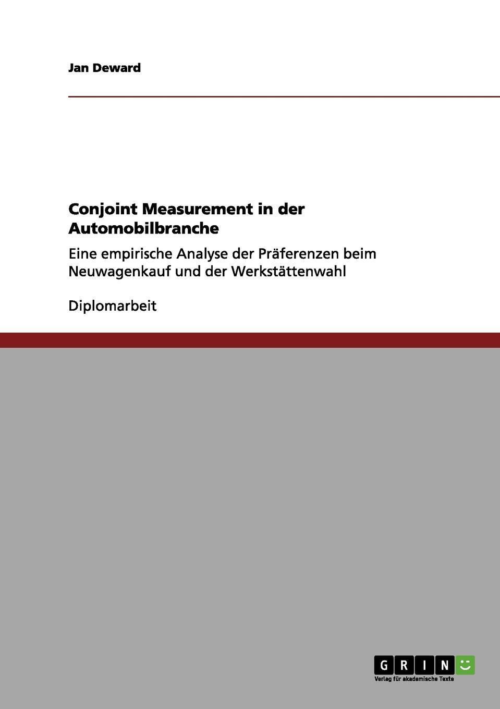 Conjoint Measurement in der Automobilbranche Diplomarbeit aus dem Jahr 2005 im Fachbereich BWL...