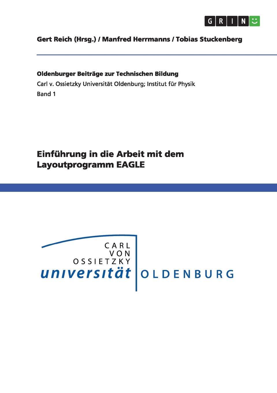 Manfred Herrmanns, Tobias Stuckenberg Einfuhrung in die Arbeit mit dem Layoutprogramm EAGLE martin pohl physik für alle