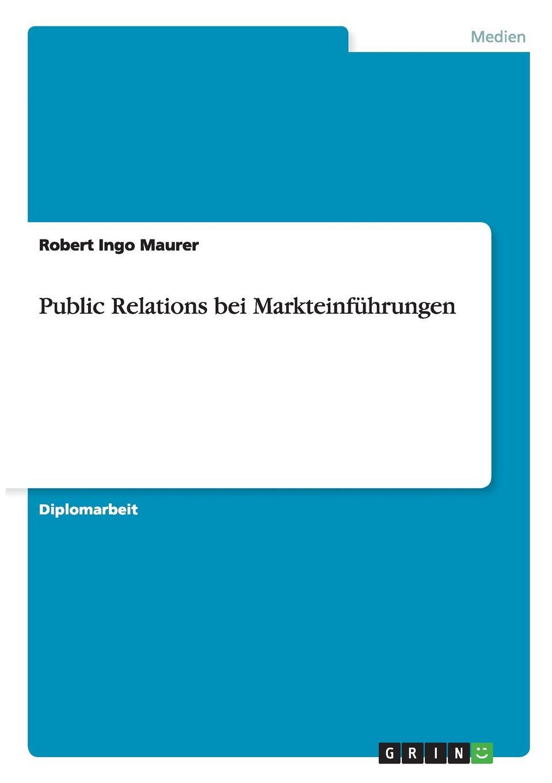 Robert Ingo Maurer Public Relations bei Markteinfuhrungen oliver jost identifikation neuer markte und produkte in der edv software branche mittels der prognosetechnik