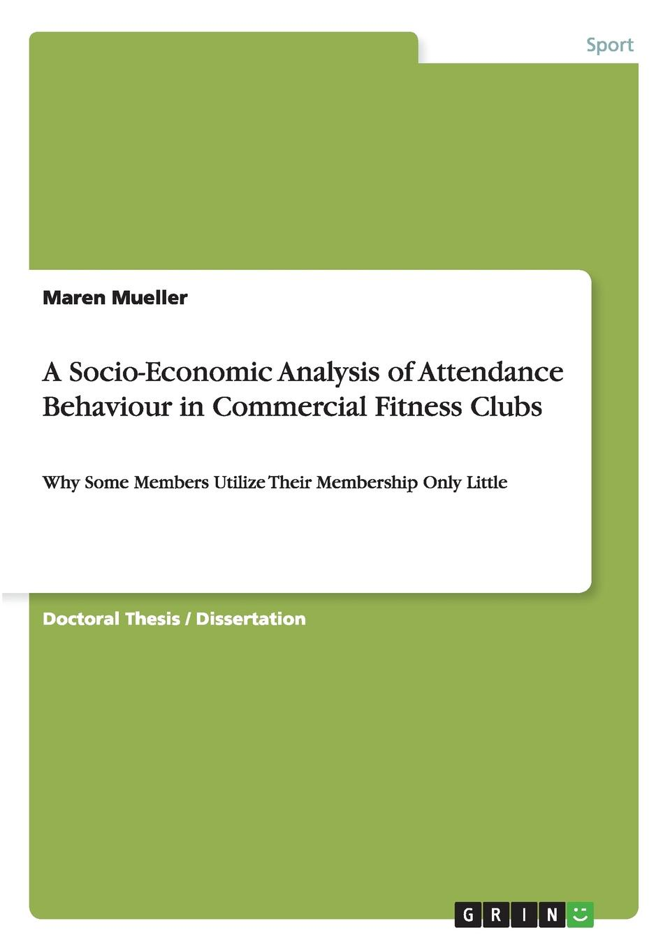Maren Mueller A Socio-Economic Analysis of Attendance Behaviour in Commercial Fitness Clubs