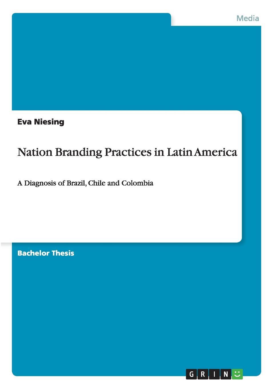 купить Eva Niesing Nation Branding Practices in Latin America по цене 6289 рублей