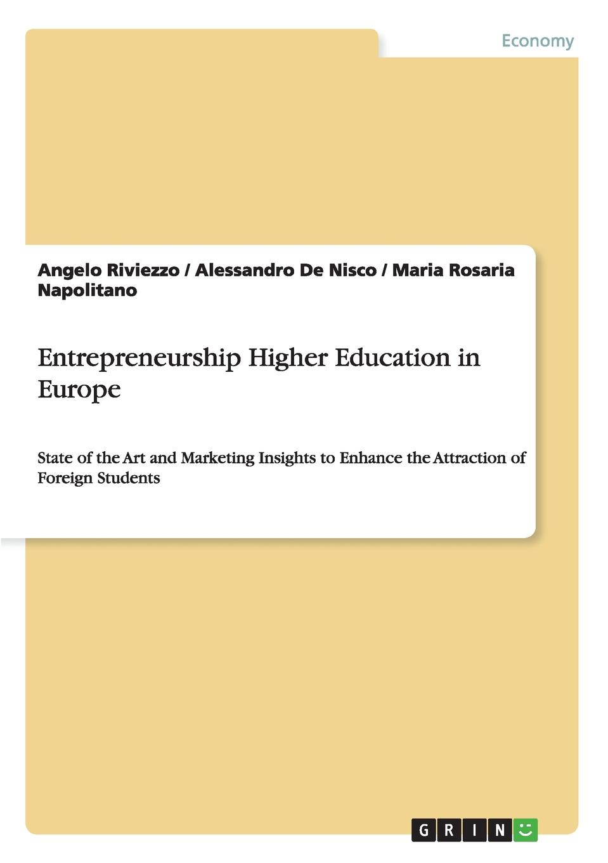 Angelo Riviezzo, Alessandro De Nisco, Maria Rosaria Napolitano Entrepreneurship Higher Education in Europe