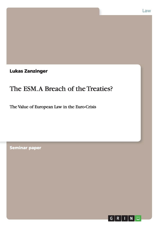 Lukas Zanzinger The ESM. A Breach of the Treaties. european company law