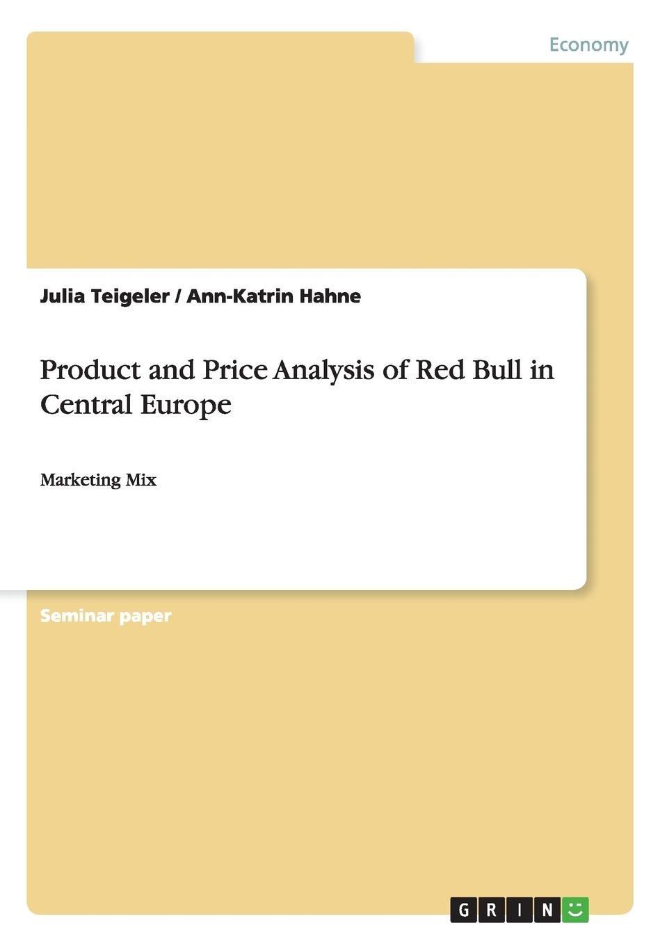 Julia Teigeler, Ann-Katrin Hahne Product and Price Analysis of Red Bull in Central Europe halil kiymaz market microstructure in emerging and developed markets price discovery information flows and transaction costs