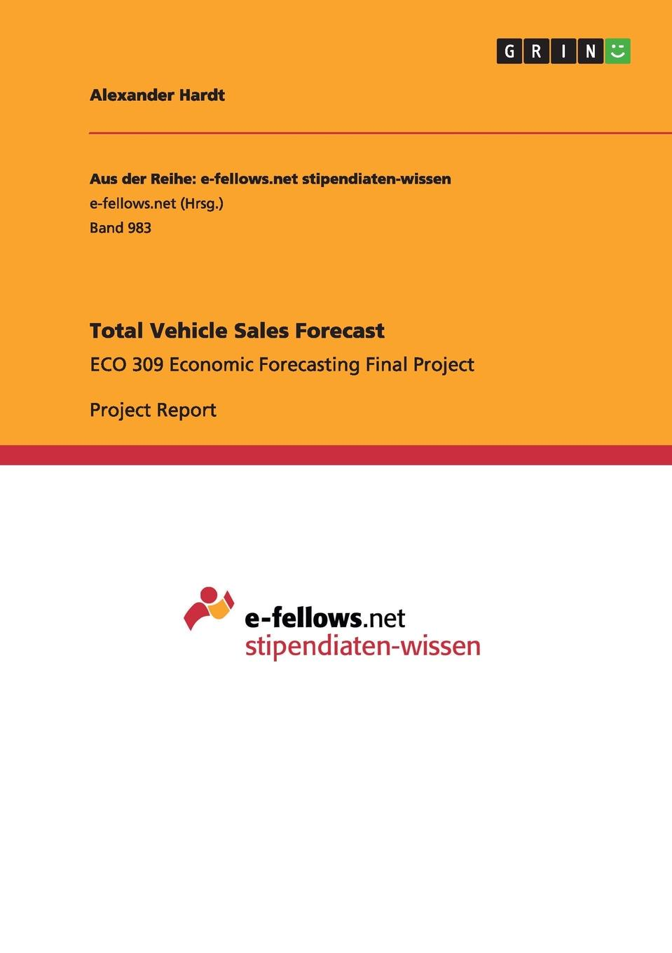 Total Vehicle Sales Forecast Project Report from the year 2013 in the subject Economics...