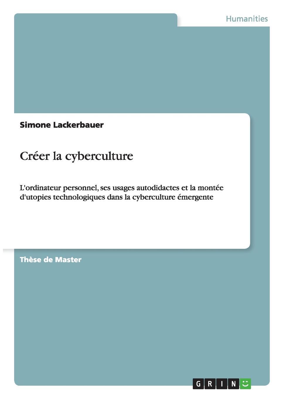 лучшая цена Simone Lackerbauer Creer la cyberculture