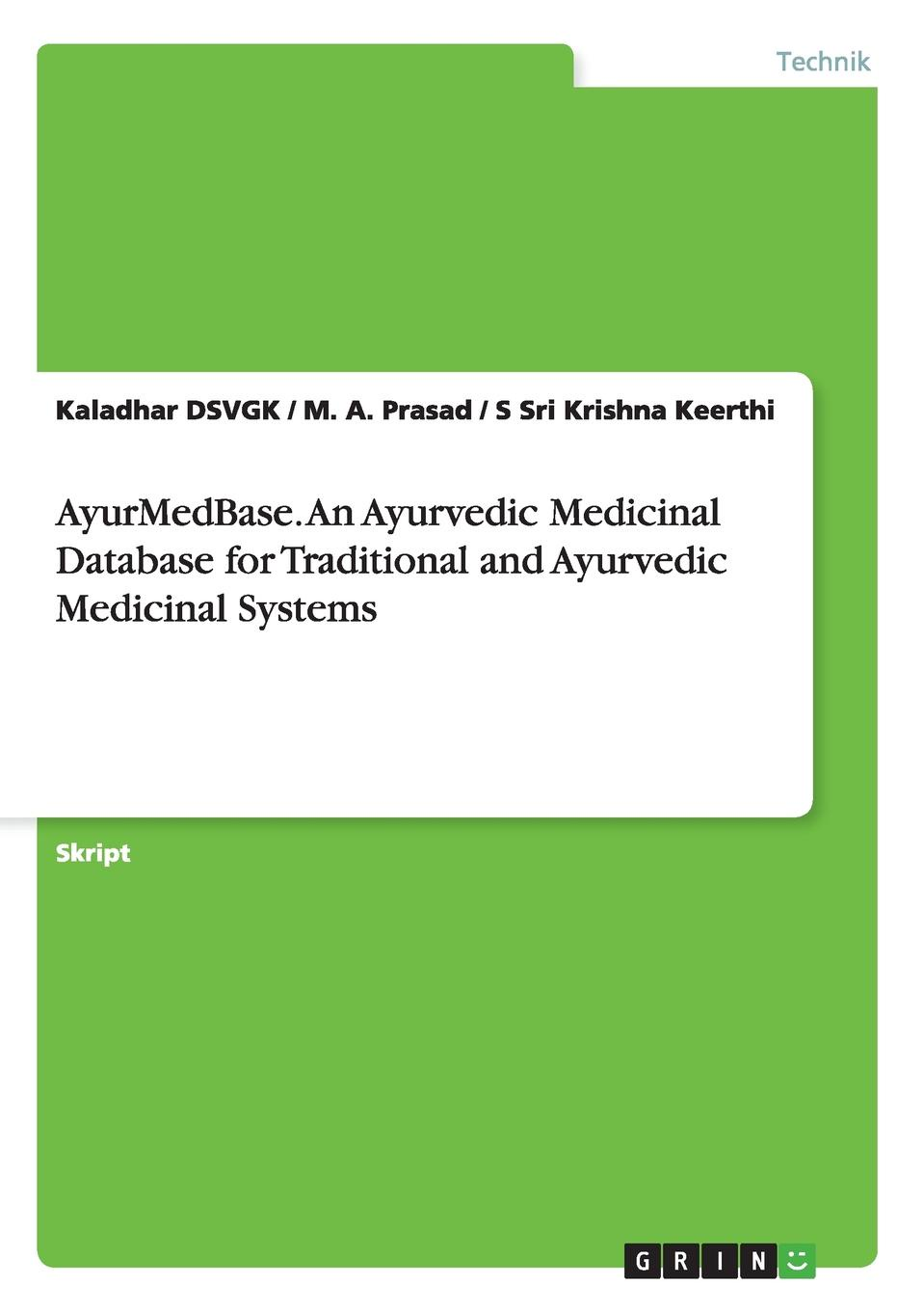 Kaladhar Dsvgk, M. a. Prasad, S. Sri Krishna Keerthi Ayurmedbase. an Ayurvedic Medicinal Database for Traditional and Ayurvedic Medicinal Systems недорго, оригинальная цена