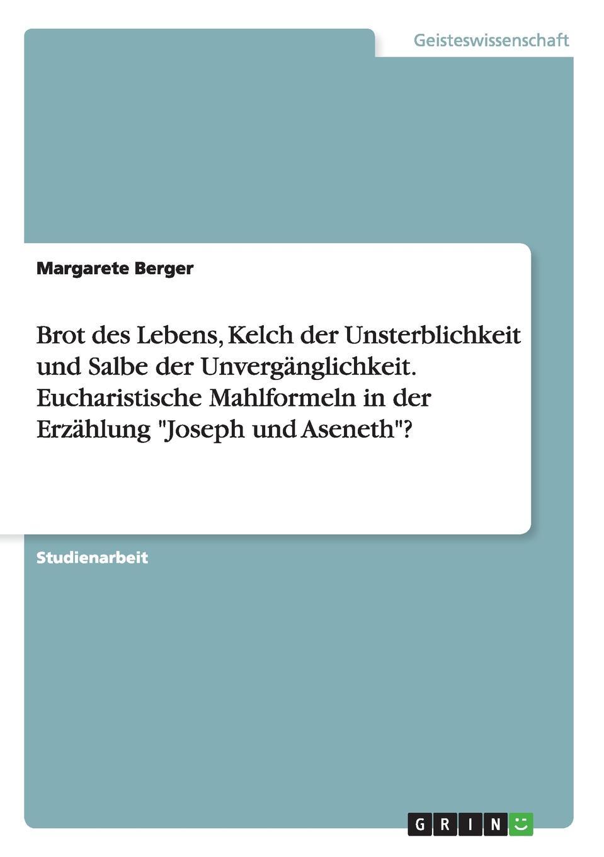 Margarete Berger Brot des Lebens, Kelch der Unsterblichkeit und Salbe der Unverganglichkeit. Eucharistische Mahlformeln in der Erzahlung Joseph und Aseneth. thomas schauf die unregierbarkeitstheorie der 1970er jahre in einer reflexion auf das ausgehende 20 jahrhundert