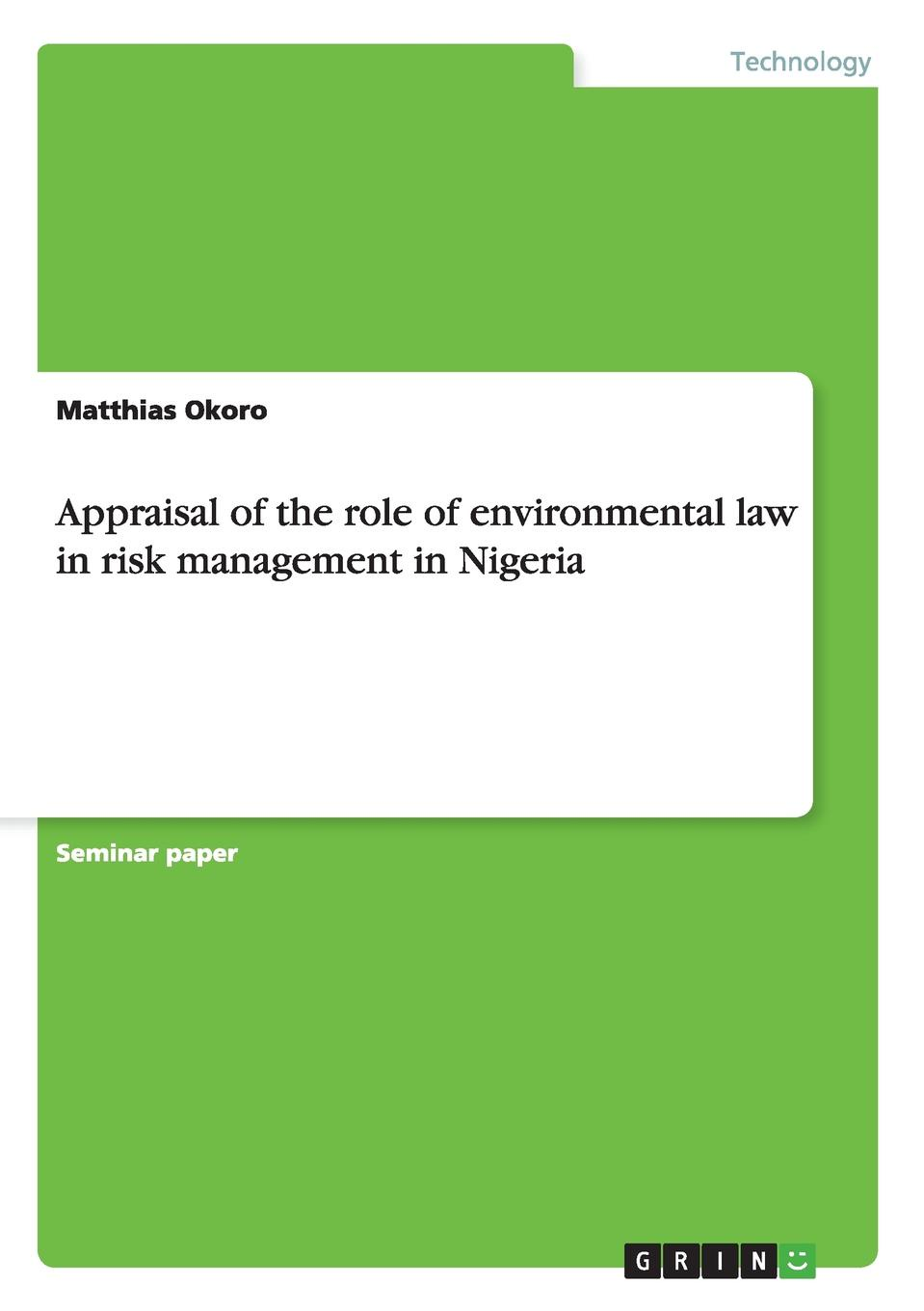 Matthias Okoro Appraisal of the role of environmental law in risk management in Nigeria kapustka lawrence a environmental risk assessment and management from a landscape perspective