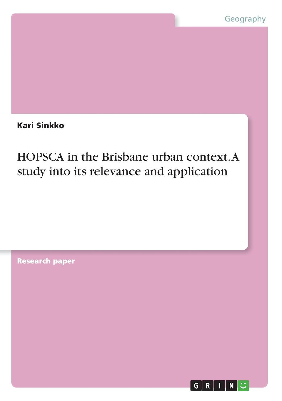 Kari Sinkko HOPSCA in the Brisbane urban context. A study into its relevance and application недорго, оригинальная цена