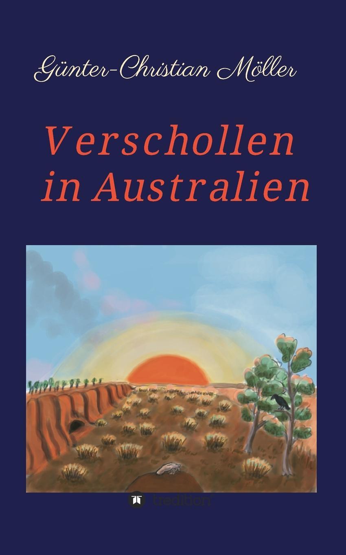 Günter-Christian Möller Verschollen in Australien günter christian möller altdrachenstein