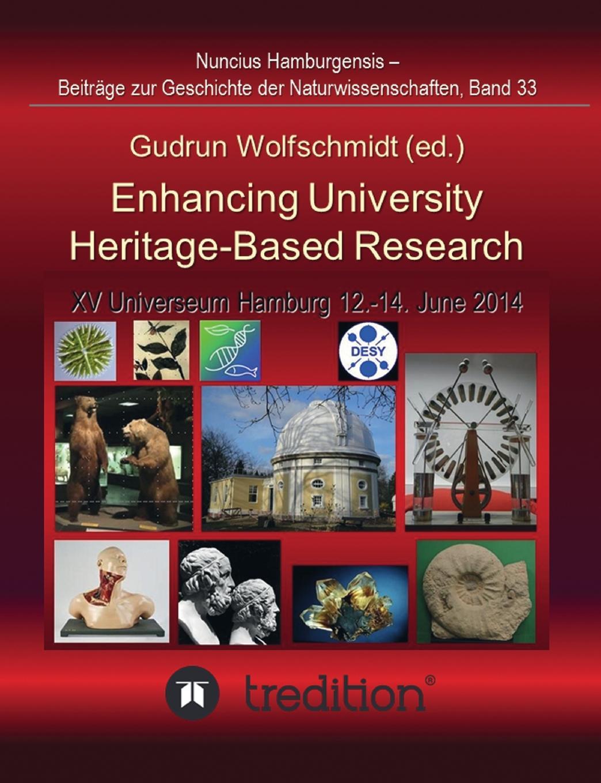 цены на Gudrun Wolfschmidt Enhancing University Heritage-Based Research. Proceedings of the XV Universeum Network Meeting, Hamburg, 12-14 June 2014.  в интернет-магазинах