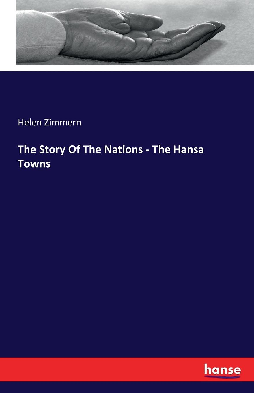 Helen Zimmern The Story Of The Nations - The Hansa Towns bannerman helen the story of the teasing monkey