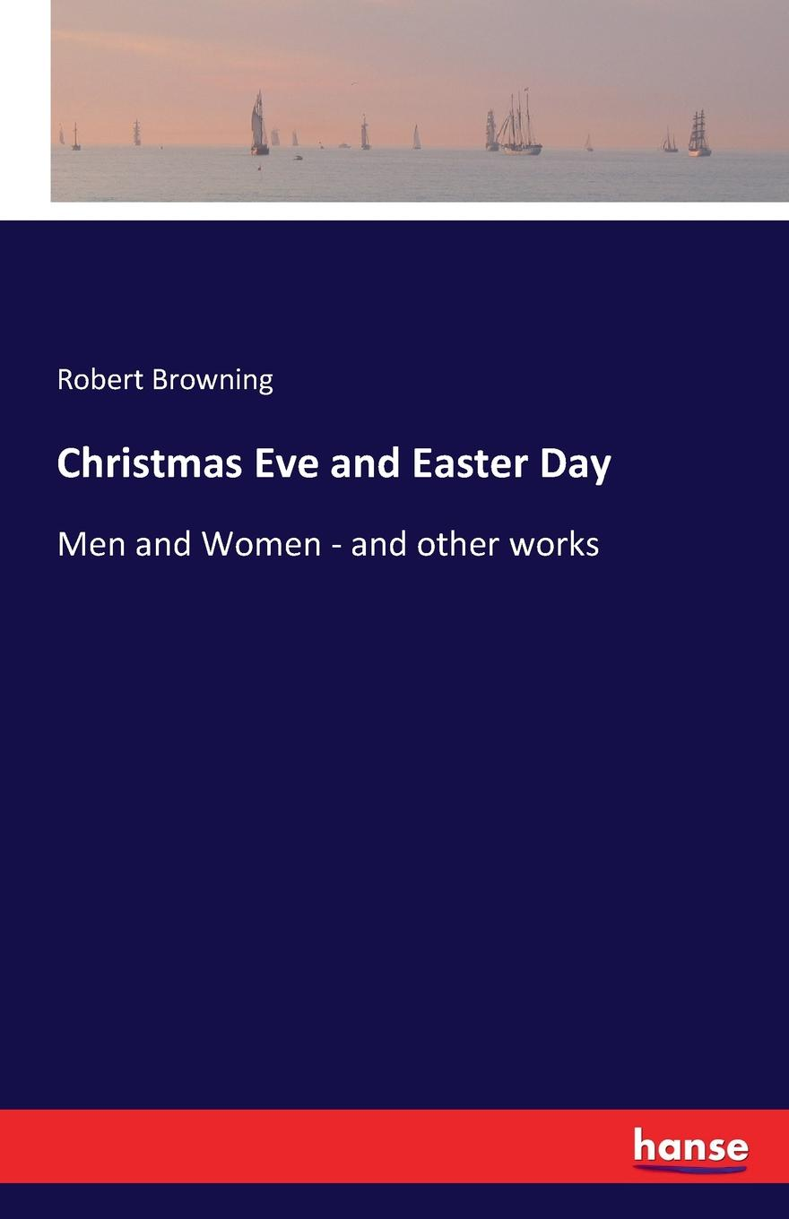 лучшая цена Robert Browning Christmas Eve and Easter Day