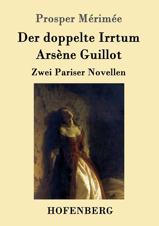 Prosper Mérimée Der doppelte Irrtum / Arsene Guillot mérimée prosper colom