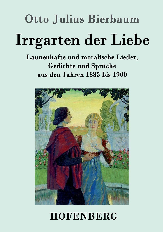 Otto Julius Bierbaum Irrgarten der Liebe otto julius bierbaum eine empfindsame reise im automobil