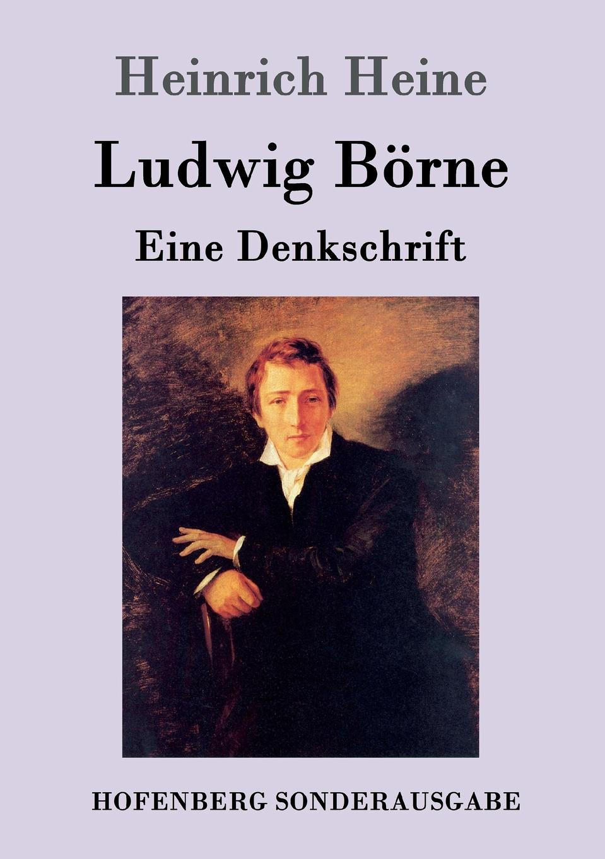 Heinrich Heine Ludwig Borne heinrich heine der rabbi von bacherach the rabbi of bacharach