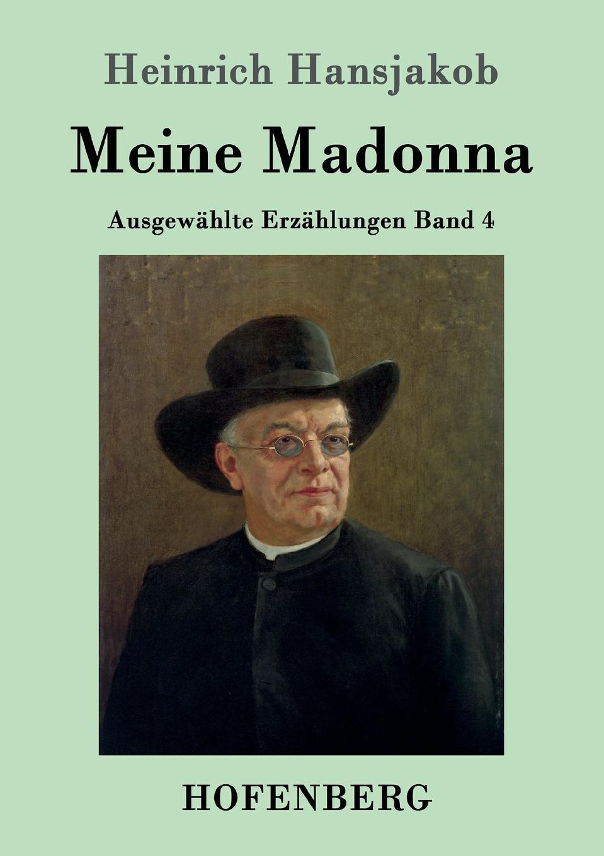 Heinrich Hansjakob Meine Madonna heinrich khunrath amphitheatrvm sapientiae aeternae