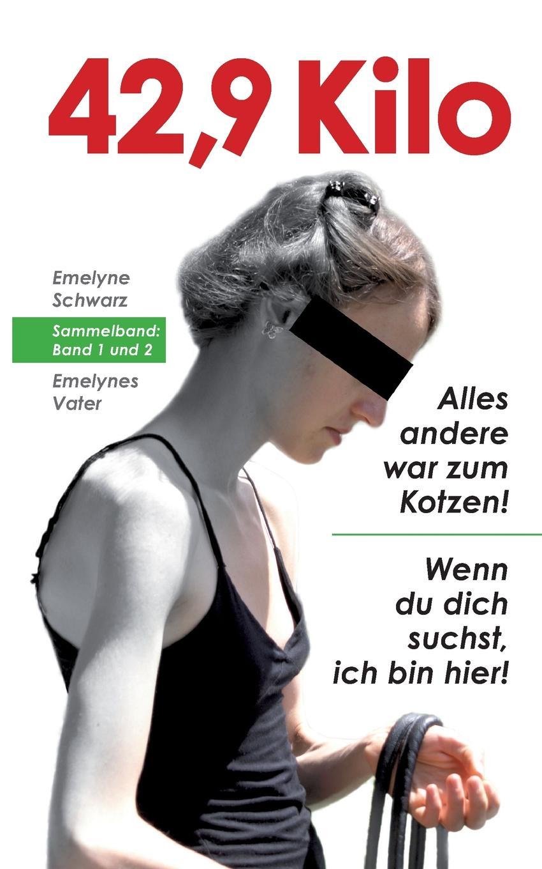 Emelyne Schwarz, Emelynes Vater 42,9 Kilo