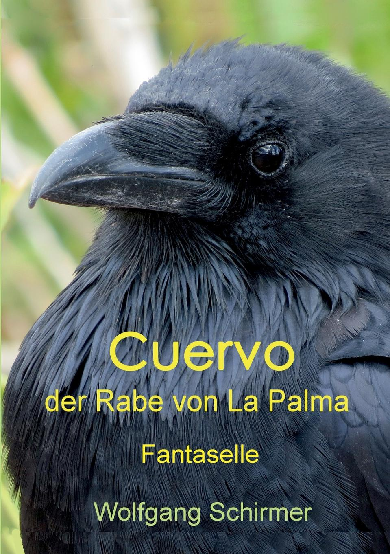 Wolfgang Schirmer Cuervo - der Rabe von La Palma la palma 1 40 000