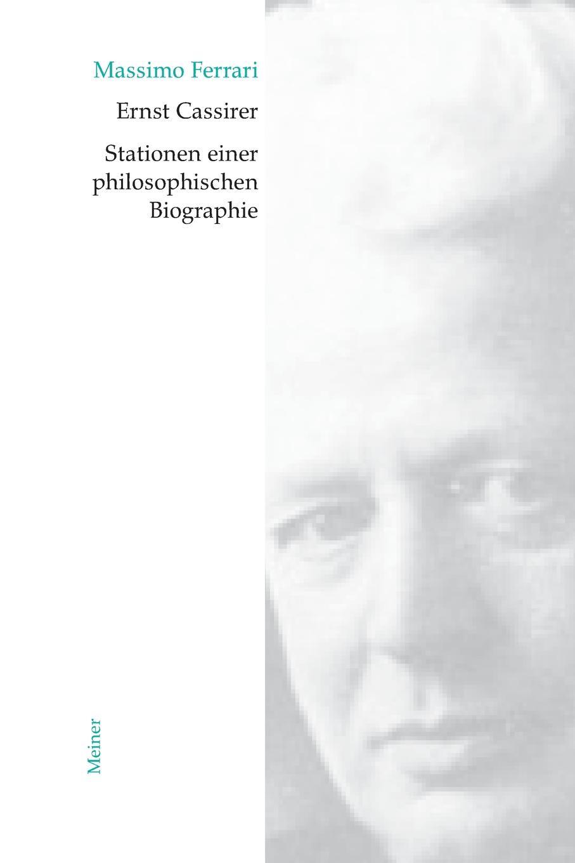 Massimo Ferrari Ernst Cassirer. Stationen einer philosophischen Biographie hermann von staff der befreiungs krieg der katalonier in den jahren 1808 bis 1814 t 2