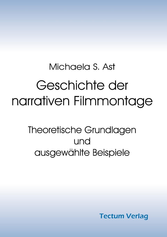 Michaela S. Ast Geschichte der narrativen Filmmontage hermann von staff der befreiungs krieg der katalonier in den jahren 1808 bis 1814 t 2