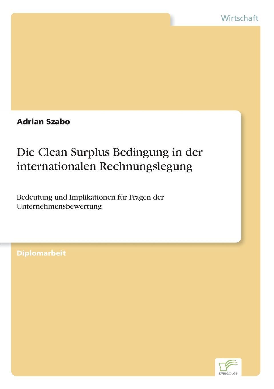Adrian Szabo Die Clean Surplus Bedingung in der internationalen Rechnungslegung angela kunze die genese des homunkulus und ihre bedingung fur die wiederauferstehung der helena