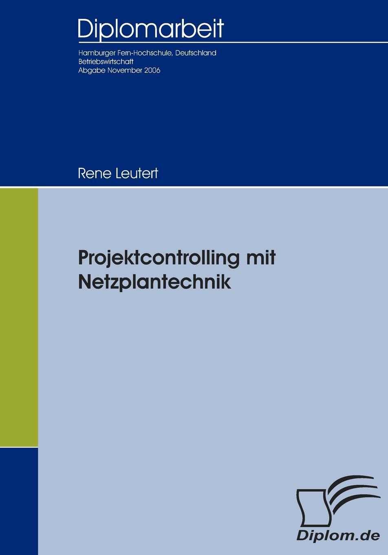 Rene Leutert Projektcontrolling mit Netzplantechnik дутики der spur der spur de034awkyw71