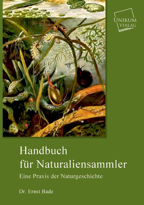 Ernst Bade Handbuch fur Naturaliensammler