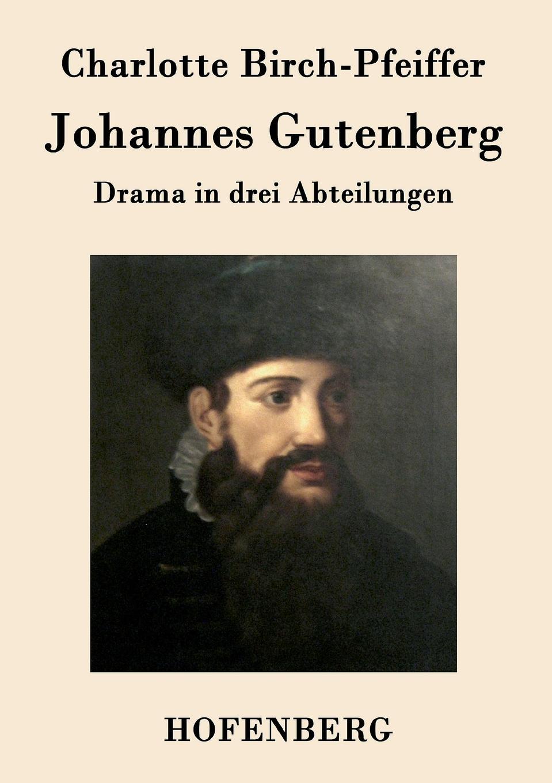 Charlotte Birch-Pfeiffer Johannes Gutenberg