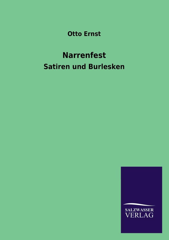 Otto Ernst Narrenfest otto ernst gesund und frohen mutes