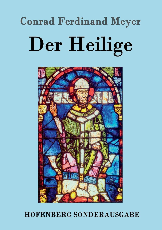 Conrad Ferdinand Meyer Der Heilige брюки meyer meyer mp002xm23pgw