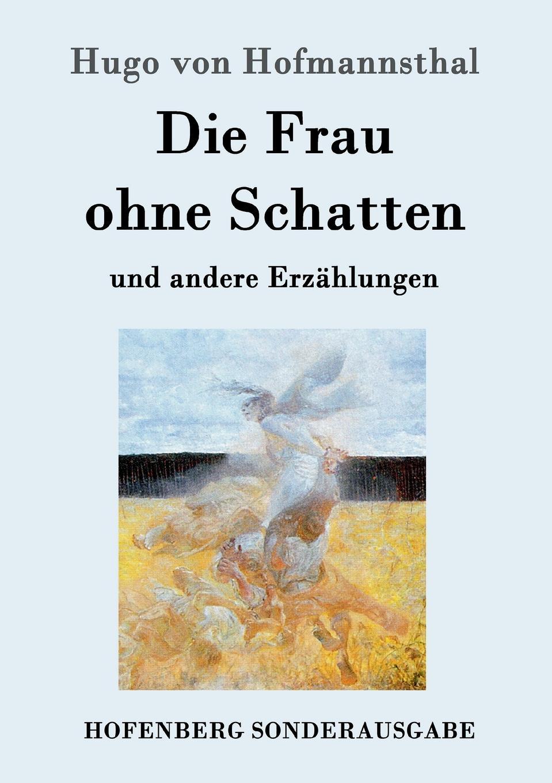 цена на Hugo von Hofmannsthal Die Frau ohne Schatten
