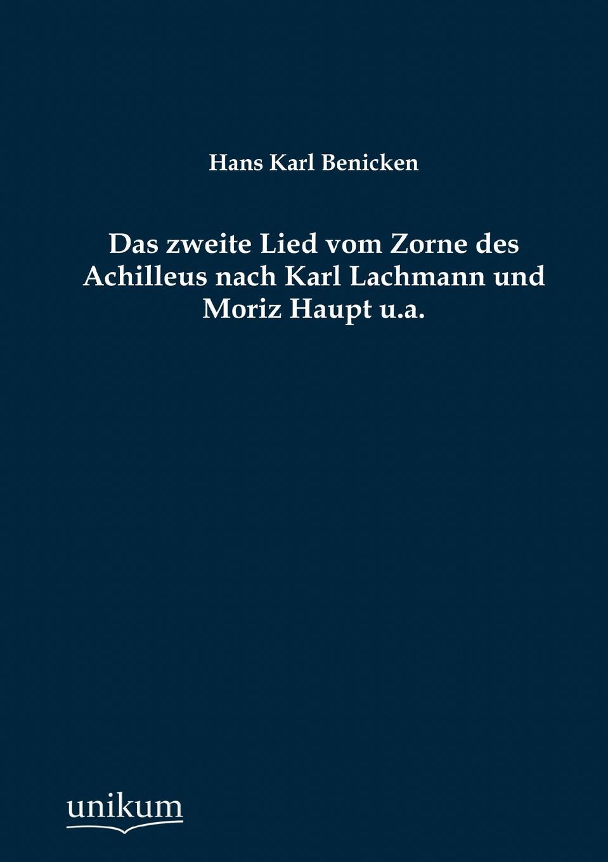 Hans Karl Benicken Das zweite Lied vom Zorne des Achilleus nach Karl Lachmann und Moriz Haupt u.a. karl may das vermaechtnis des inka