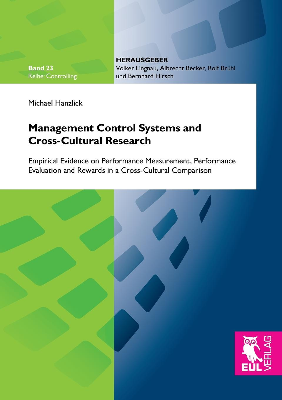 Michael Hanzlick Management Control Systems and Cross-Cultural Research lennart reinhold job motivation and culture a cross cultural comparison of germany and the united states