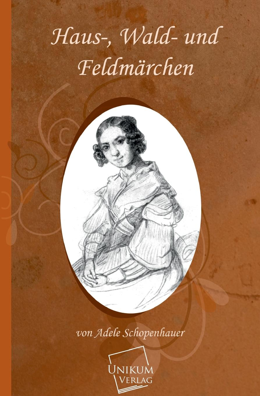 Adele Schoppenhauer Haus-, Wald- Und Feldmarchen adele fado палантин