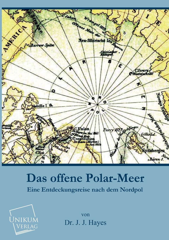 Dr J. J. Hayes Das Offene Polar-Meer rob j hayes never die