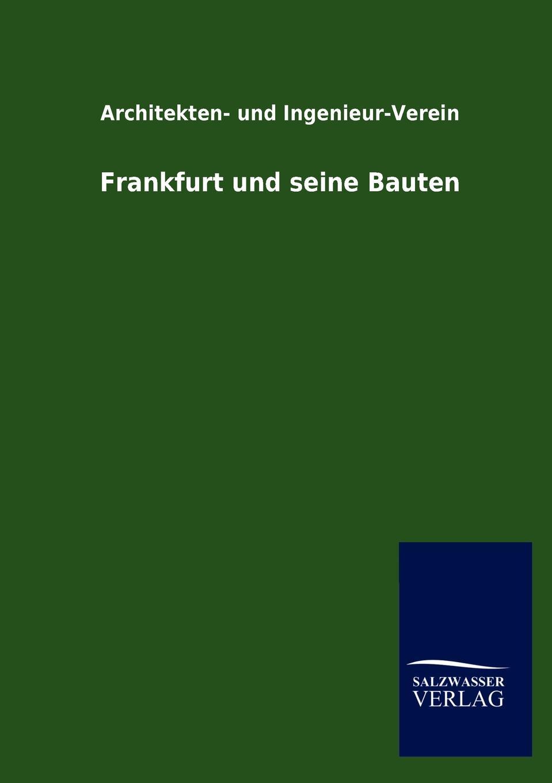 Architekten- und Ingenieur-Verein Frankfurt und seine Bauten paul kortz zeitschrift des osterreichischen ingenieur und architekten vereines 1900 vol 52 classic reprint