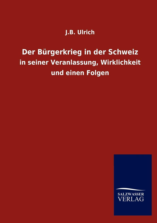 J.B. Ulrich Der Burgerkrieg in der Schweiz max oberbreyer der burgerkrieg von julius casar