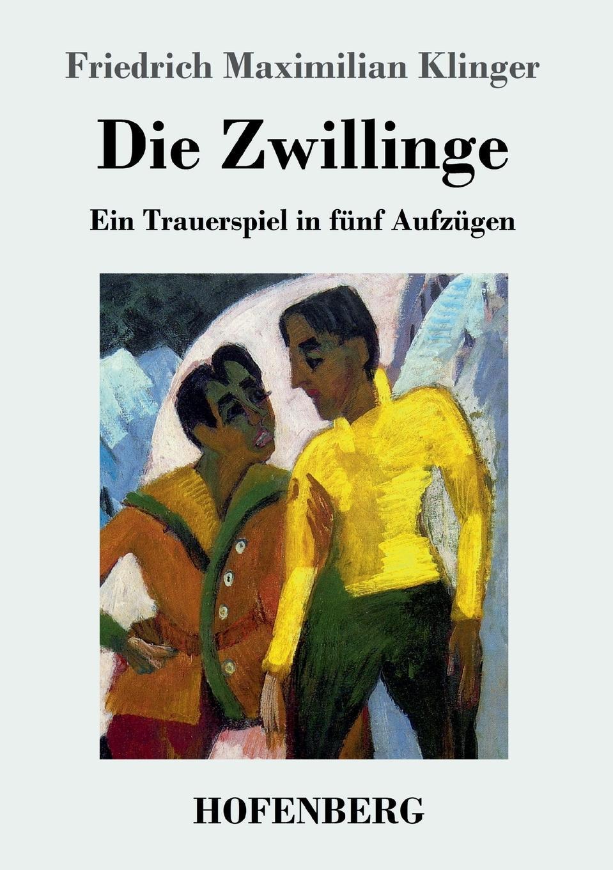 Friedrich Maximilian Klinger Die Zwillinge thomas knoppe die theoretische philosophie ernst cassirers