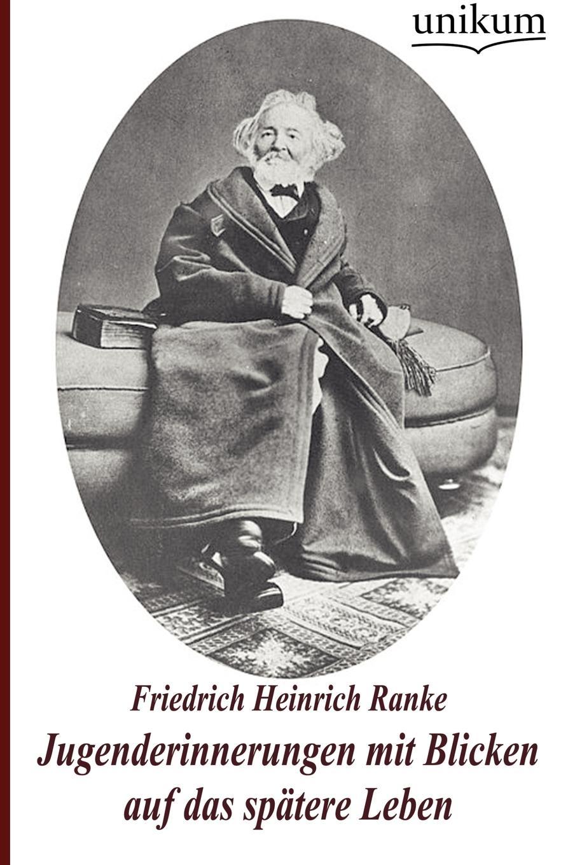 Friedrich Heinrich Ranke Jugenderinnerungen mit Blicken auf das spatere Leben